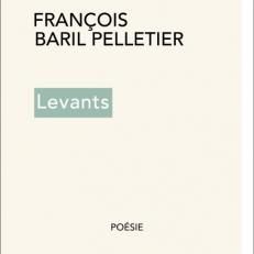 François Baril-Pelletier et ses Levants