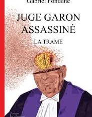 Meurtre du juge Alban Garon, un livre sort demain!