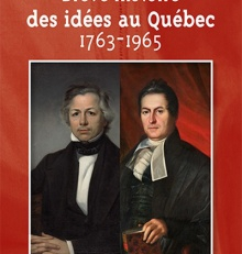 Une brève histoire des idées au Québec 1763-1965