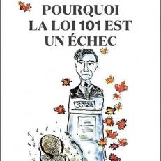 Frédéric Lacroix Pourquoi la loi 101 est un échec