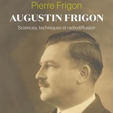 Augustin Frigon Sciences, techniques et radiodiffusion